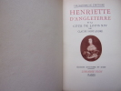 Henriette d'Angleterre et la Cour de Louis XIV. Claude Saint-André