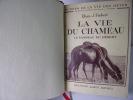 La vie de Chameau, le vaisseau du désert.. Elian-J.Finbert