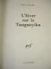 L'HIVER SUR LE TANGANYIKA. Paul Savatier avec envoi de l'auteur  !