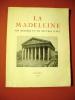 La Madeleine, son histoire et ses oeuvres d'art.. RAFFIN L. Chanoine