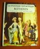 La musique romantique Beethoven 17 décembre 1770-26 mars 1827.. collectif