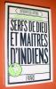 SERFS DE DIEU ET MAITRES D'INDIENS.. BONILLA Victor-Danie