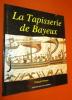 La Tapisserie de Bayeux.. Neveux (François)
