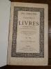 Catalogue de livres anciens et modernes en aux pric marqués. Ouvrages provenant des Bibliothèques de M. Naudet, de l'académie des inscriptions, de M. ...