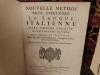 Nouvelle metode pour apprendre la langue italienne, avec grande facilité et en très peu de tems. Dédiée à monseigneur le dauphin par le sieur de ...