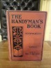The handyman's book of tools, materials, and processes employed in woodworking.. Hasluck, Paul N.
