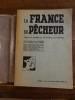 La France du Pêcheur, Tout les Endroits de Pêche de France.. Elluin, Jacques