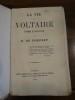 La vie de Voltaire, l'homme et son oeuvre.. Pompery, Edouard de.
