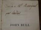 John Bull, ou le coin du feu d'une famille anglaise, comédie en trois actes, imitée du célèbre Colman. (Défendue, à tous les théâtres, par la ...