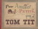 POUR AMUSER LES PETITS ou Joujoux que l'on peut faire  soi-même.. TOM TIT (Arthur GOOD)