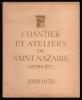 CHANTIERS ET ATELIERS DE SAINT-NAZAIRE, Penhoët,1900-1950..