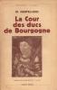 LA COUR DES DUCS DE BOURGOGNE.. CARTELLIERI O.