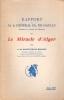 RAPPORT A M. LE GENERAL DE GAULLE ou le miracle d'Alger. SECOND RAPPORT À M. LE GENERAL DE GAULLE à l'occasion de sa visite en Berry et à ...