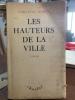 Les Hauteurs de la ville. Prix Femina 1948. Envoi autographe signé de l'auteur. . Emmanuel Roblès
