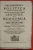 Preliminari &c. Politica cavata da otto libri Del Celebre Maestro del Peripato Aristotile, ed Economia da due libri del medesimo, dal conte Gio. ...