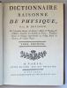 Dictionnaire raisonné de physique, par M. Brisson, De l´Académie Royale des Sciences, Maître de Physique & d´Histoire Naturelle des Enfants de France, ...