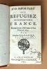 Avis important aux refugiez Sur leur prochain retour en France. Donné pour 'Estrennes' à l'un d'eux en 1690. Par Monsieur C.L.A.A.P.D.P.. Larroque, ...