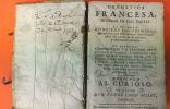 Gramatica francesa, dividida en dos partes. La primera: contiene los primeros rudimentos con observaciones curiosissimas sobre las partes de la ...