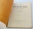 Le Drame de Metz, 31 juillet-31 octobre 1870, par le P. Marchal, aumonier de la Garde impériale. Quinzième édition. Marchal, Gustave