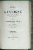 Histoire de la Gascogne depuis les temps les plus reculés jusqu'à nos jours, dédié a monseigneur l'Archevêque d'Auch et a nosseigneurs les évèques de ...
