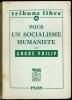 POUR UN SOCIALISME HUMANISTE, coll. Tribune libre n°55. PHILIP (André)