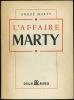 L'AFFAIRE MARTY. MARTY (André)