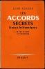 LES ACCORDS SECRETS FRANCO-BRITANNIQUES DE L'AUTOMNE 1940. Histoire et imposture. ROUGIER (Louis)