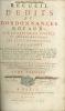 RECUEIL D'ÉDITS ET D'ORDONNANCES ROYAUX, SUR LE FAIT DE LA JUSTICE, ET AUTRES MATIÈRES LES PLUS IMPORTANTES, contenant: Les Ordonnances des Rois ...