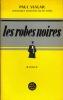 LES ROBES NOIRES, coll. Chronique française du XXème siècle. VIALAR (Paul)