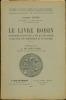 LE LIVRE ROISIN Coutumier lillois de la fin du XIIIè siècle publié avec une introduction et un glossaire, Préface de A. de Saint Léger, coll. ...