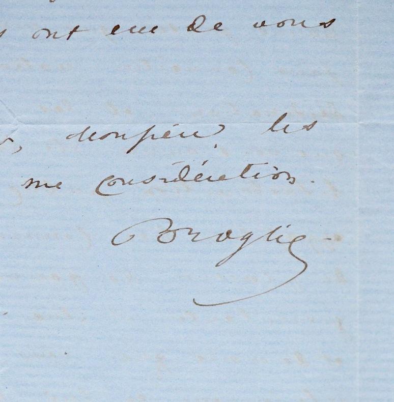 Belle lettre d'Albert de Broglie. Albert Broglie (duc de) (1821-1901) Fils du duc Victor de Broglie. Historien et homme d'Etat. Académicien (1862).