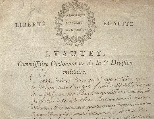 Certificat du commissaire des Guerres, Pierre Antoine Lyautey.. Pierre Antoine Lyautey (1761-1854) Commissaire ordonnateur à l'Armée du Rhin puis en ...