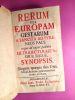 Rerum per Europam Gestarum a Sanctita ad Pyreneos Pace usque ad nuper pactam Ultrajecti, Rastadii & Badae, Synopsis.. FRESCHOT, Casimir