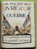 Livre d'Or de la Guerre 1914-1918.. (Grande Guerre).