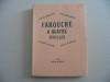 FAROUCHE A QUATRE FEUILLES  ( envois autographes ). BRETON André - DEHARME Lise -GRACQ Julien - TARDIEU Jean