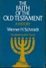The faith of the old Testament A History. Schmidt Werner H.