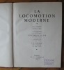 [ FACTICE / SPECIMEN POUR COMMERCIAUX : ] La locomotion moderne : Marine, Aviation, Chemins de fer, Route et automobile. Collectif