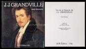 La vie et l'oeuvre de J. J. Grandville.. Renonciat, Annie: