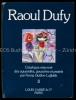 Taoul Dufy. Catalogue raisonné des aquarelles, gouaches et pastels.. Dufy. – Guillon-Laffaille, Fanny: