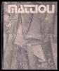 Mattioli. Monografie über den Eisenplastiker Silvio Mattioli.. Mattioli. – Billeter, Fritz: