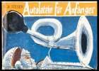 Autolatein für Anfänger. Die Geschichte des Automobils von der Steinzeit bis Henri Ford I –nach Ausgrabungen von H. U. Steger.. Steger, Hans Ulrich:
