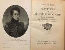 Servitude et grandeur militaires (notices et annotations par Gauthier-Ferrières). Alfred De Vigny