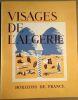 Visages de l' Algérie (avec sa carte). Esquer Audisio De Gastyne