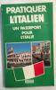 Pratiquer l'italien. Noaro   Cifarelli Louette