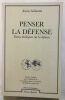 Penser la défense : douze dialogues sur la défense. Sallantin Xavier  Fondation pour les études de défense nationale