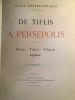 De Tiflis à Persepolis. Lefèvre-Pontalis Carle