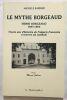 Le mythe Borgeaud: Henri Borgeaud 1895-1964 trente ans d'histoire de l'Algérie française à travers un symbole. Barbier Michèle