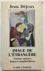 Image de l'étrangère : Unions mixtes franco-maghrébines. Déjeux Jean
