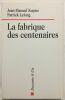 La fabrique des centenaires. Christin Pierre-Maris  Lorenzi Jean-Hervé  Kupiec Jean-Manuel  Lelong Patrick