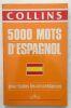 5000 mots d'espagnol: Pour toutes les circonstances. Collins William